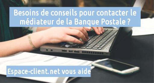 contacter le médiateur de la banque postale