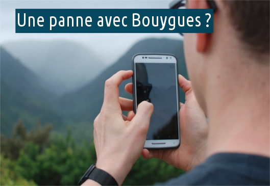 dysfonctionnements avec Bouygues