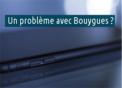 problèmes avec Bouygues