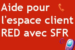 espace client red avec sfr se connecter mon compte client. Black Bedroom Furniture Sets. Home Design Ideas